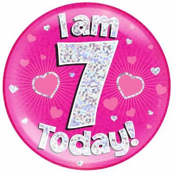 6IN I AM 7 TODAY PINK JUMBO BADGE